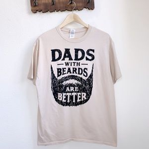 Dads With Beards Are Better Graphic Tee